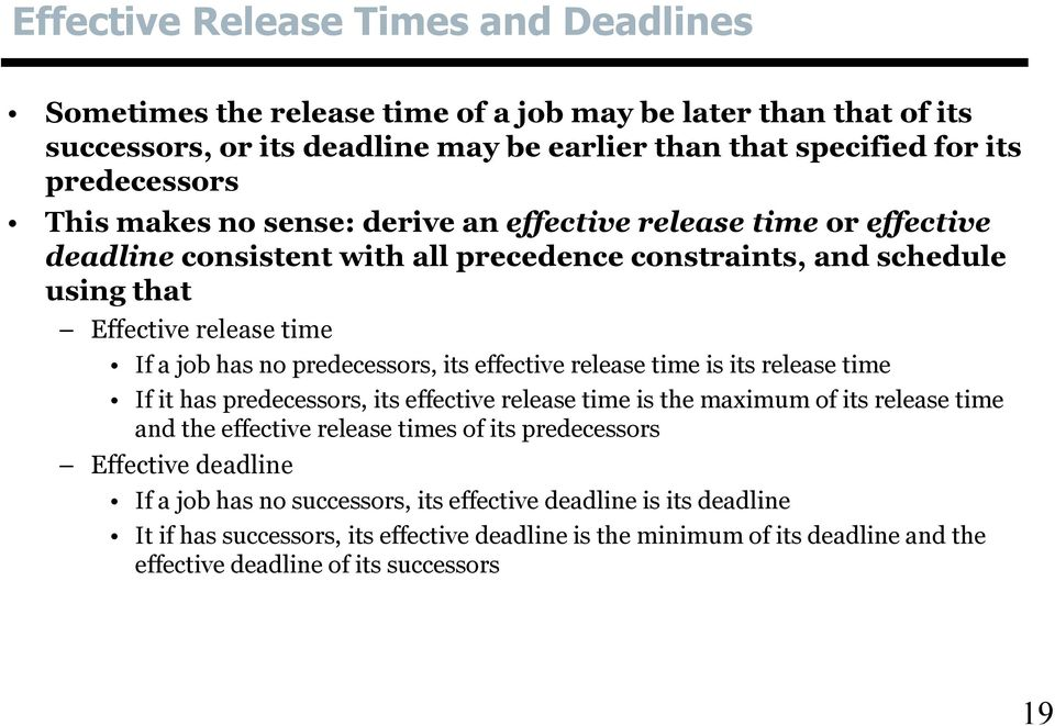 its effective release time is its release time If it has predecessors, its effective release time is the maximum of its release time and the effective release times of its predecessors Effective