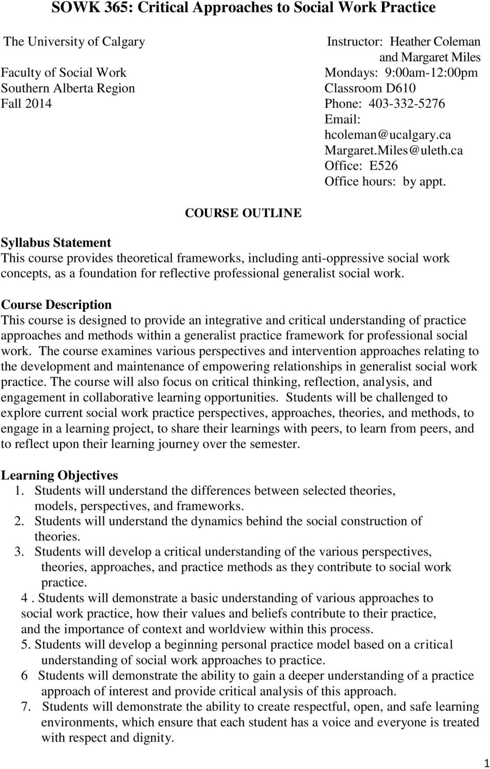 COURSE OUTLINE Syllabus Statement This course provides theoretical frameworks, including anti-oppressive social work concepts, as a foundation for reflective professional generalist social work.