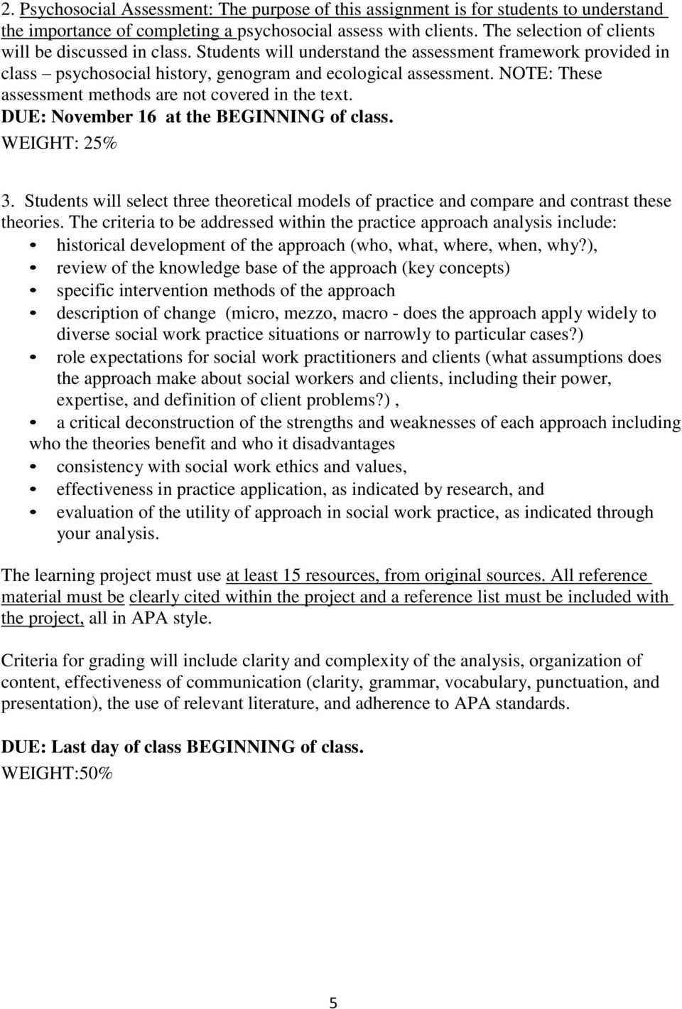 NOTE: These assessment methods are not covered in the text. DUE: November 16 at the BEGINNING of class. WEIGHT: 25% 3.