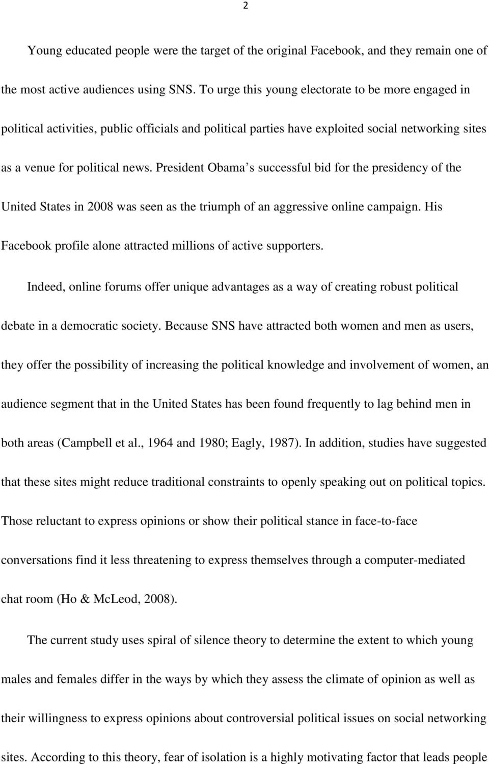 President Obama s successful bid for the presidency of the United States in 2008 was seen as the triumph of an aggressive online campaign.