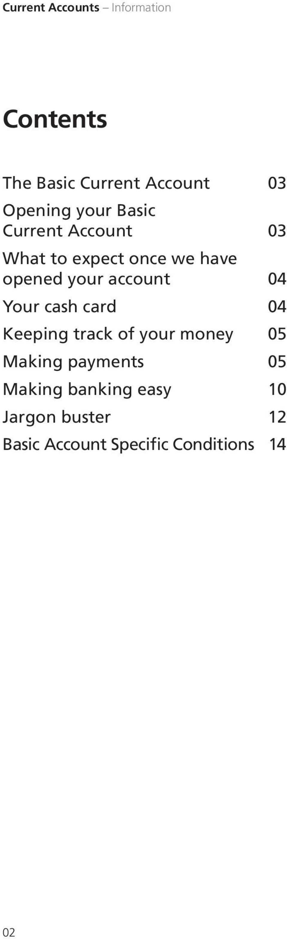 account 04 Your cash card 04 Keeping track of your money 05 Making payments