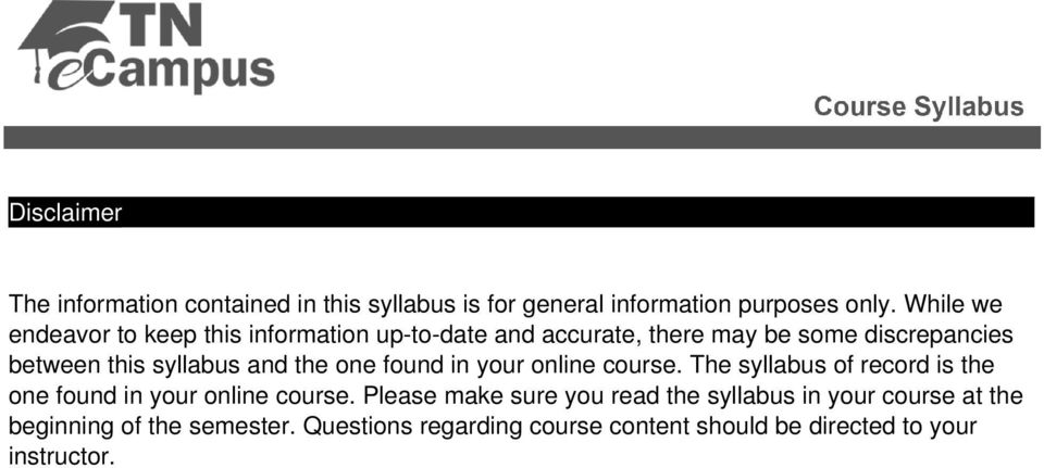 the one found in your online course. The syllabus of record is the one found in your online course.