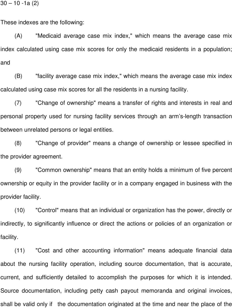 "(7) ""Change of ownership"" means a transfer of rights and interests in real and personal property used for nursing facility services through an arm s-length transaction between unrelated persons or"