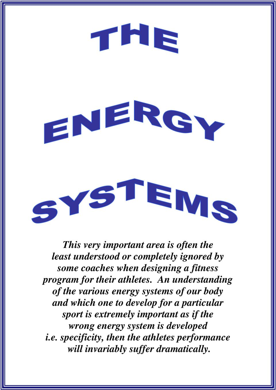 An understanding of the various energy systems of our body and which one to develop for a particular