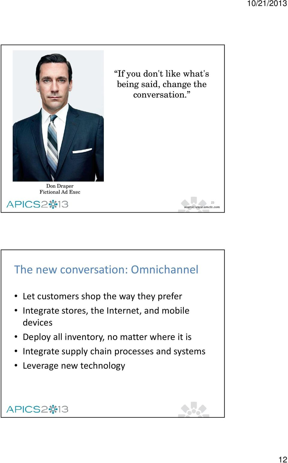 com The new conversation: Omnichannel Let customers shop the way they prefer Integrate
