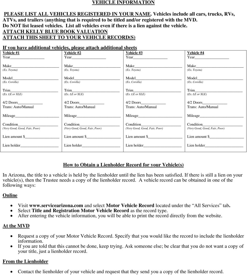 ATTACH KELLY BLUE BOOK VALUATION ATTACH THIS SHEET TO YOUR VEHICLE RECORD(S) If you have additional vehicles, please attach additional sheets Vehicle #1 Vehicle #2 Vehicle #3 Vehicle #4 How to Obtain