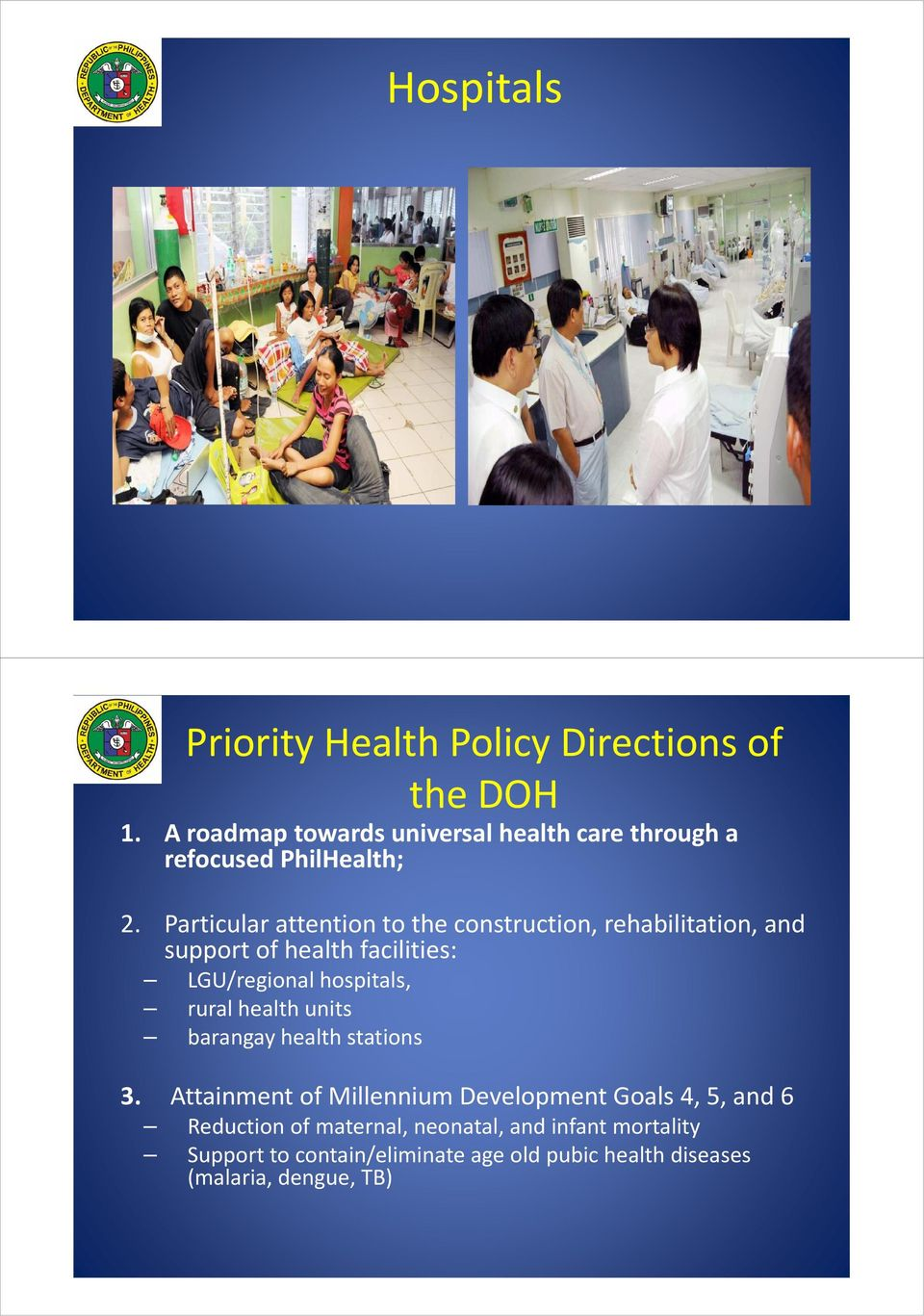 Particular attention to the construction, rehabilitation, and support of health facilities: LGU/regional hospitals, rural
