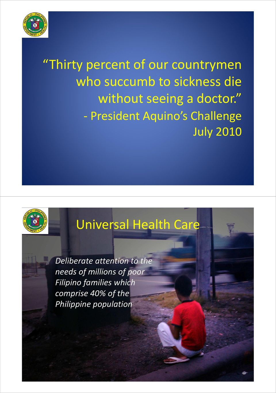-President Aquino s Challenge July 2010 Universal Health Care