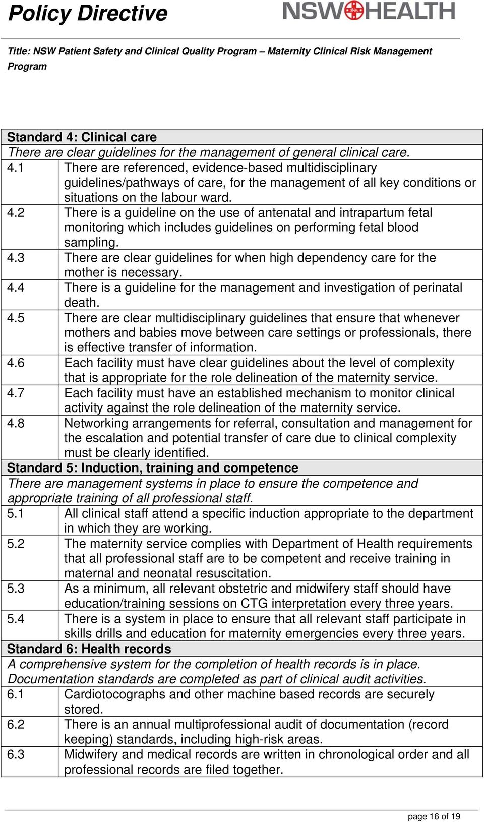 1 There are referenced, evidence-based multidisciplinary guidelines/pathways of care, for the management of all key conditions or situations on the labour ward. 4.
