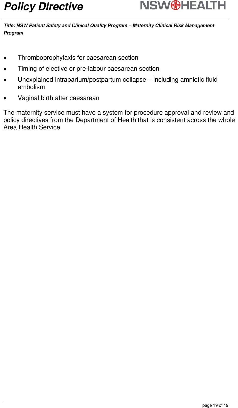 amniotic fluid embolism Vaginal birth after caesarean The maternity service must have a system for procedure approval