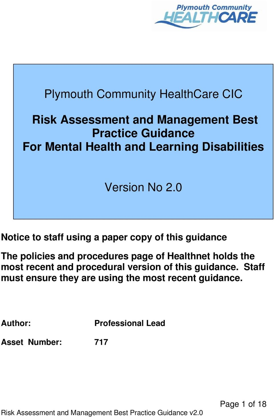 0 Notice to staff using a paper copy of this guidance The policies and procedures page of Healthnet holds