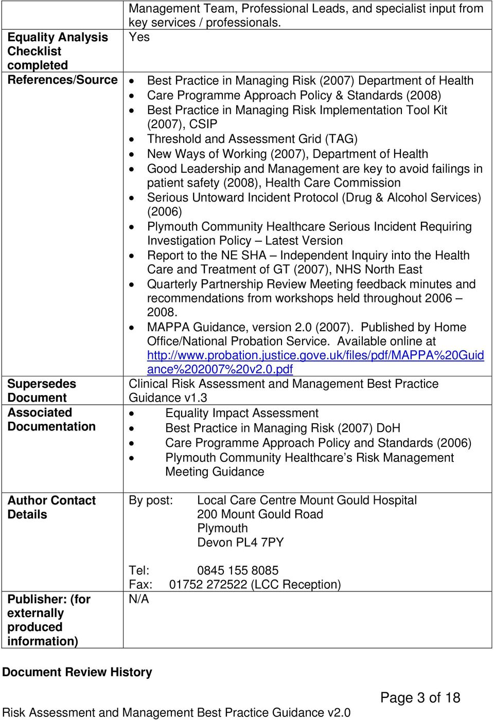 Threshold and Assessment Grid (TAG) New Ways of Working (2007), Department of Health Good Leadership and Management are key to avoid failings in patient safety (2008), Health Care Commission Serious