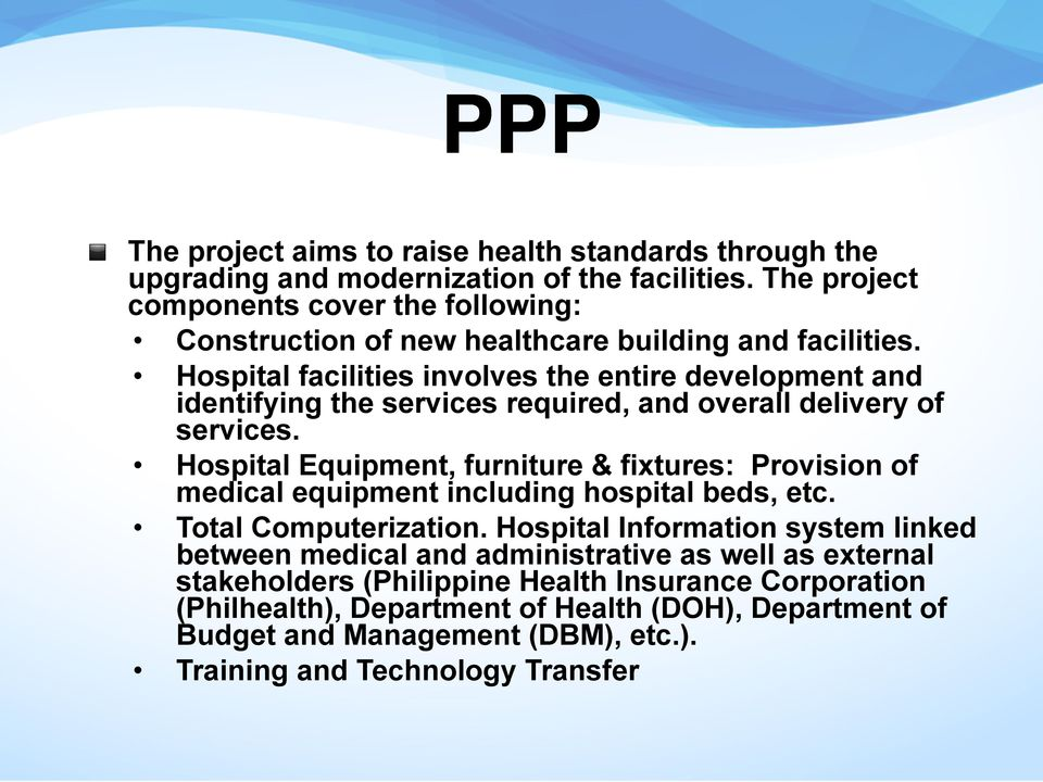 Hospital facilities involves the entire development and identifying the services required, and overall delivery of services.