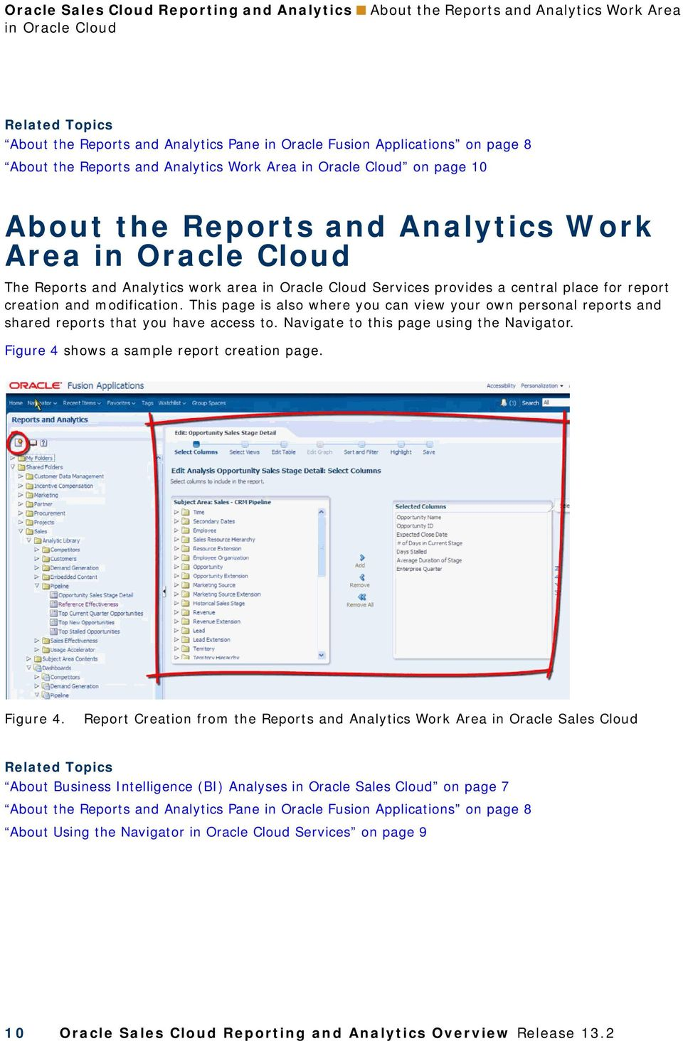 central place for report creation and modification. This page is also where you can view your own personal reports and shared reports that you have access to.
