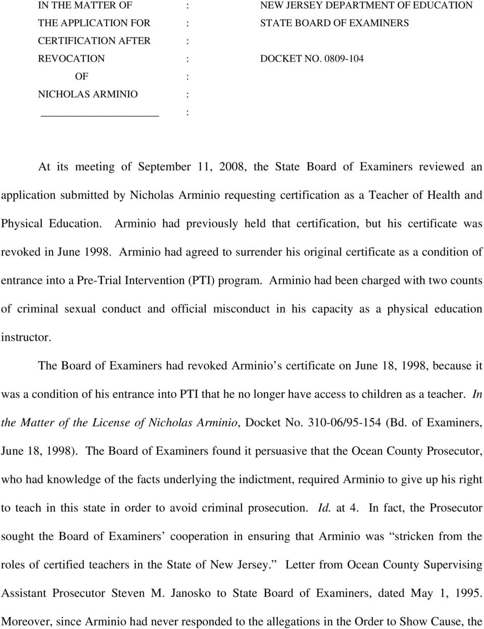 Health and Physical Education. Arminio had previously held that certification, but his certificate was revoked in June 1998.