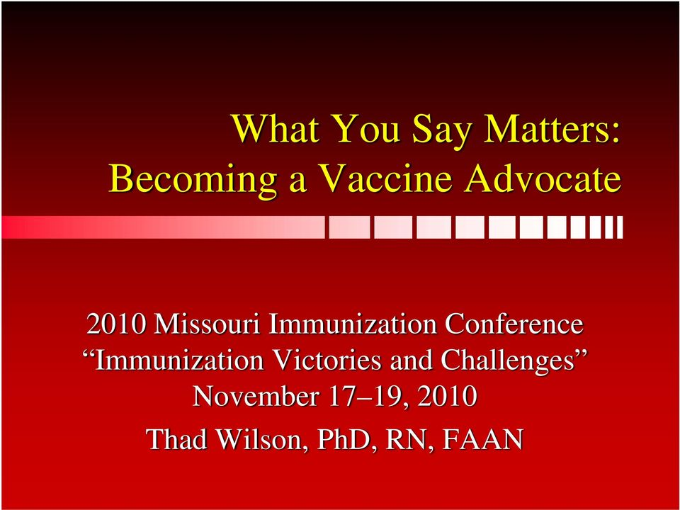 Conference Immunization Victories and
