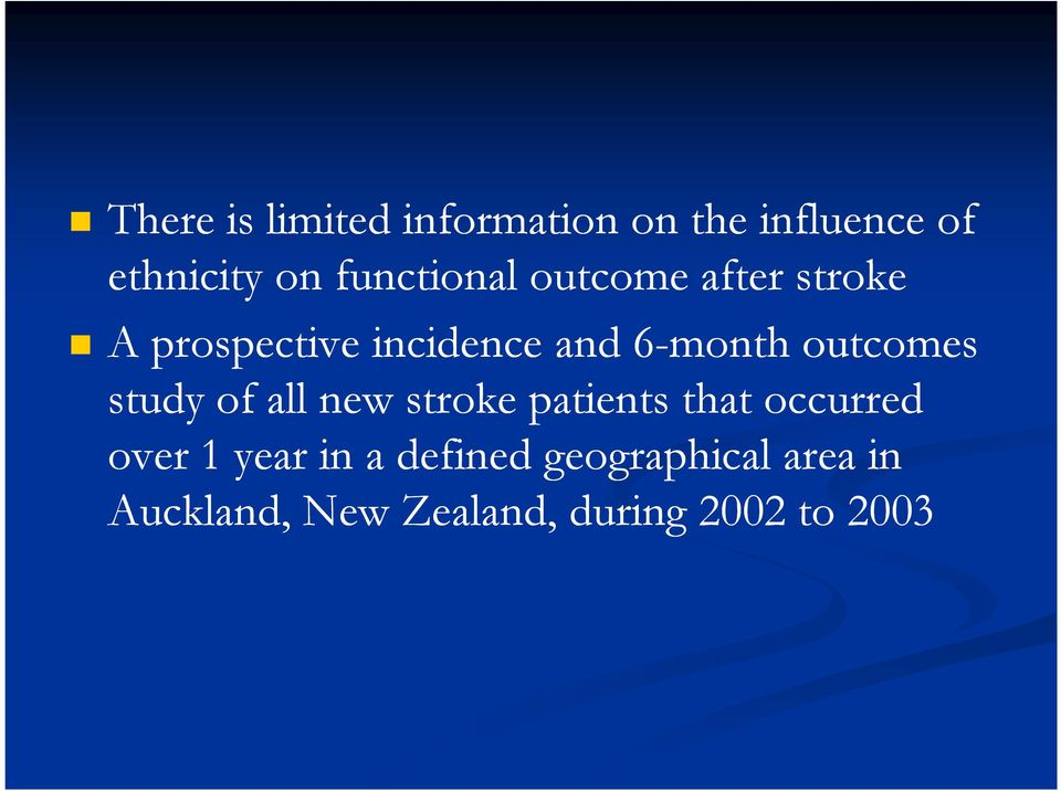 outcomes study of all new stroke patients that occurred over 1 year