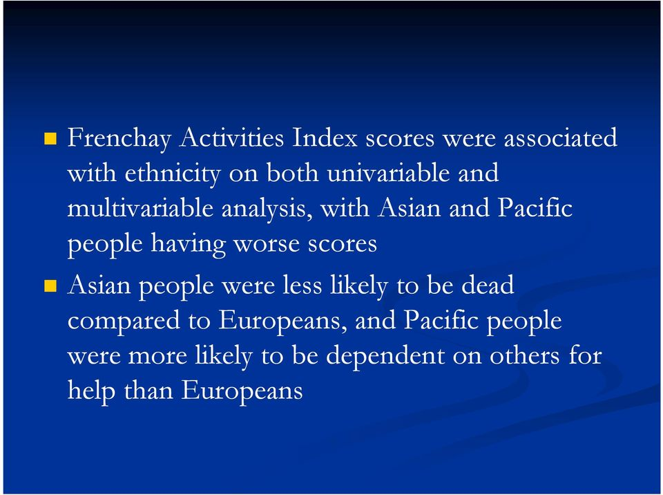 worse scores Asian people were less likely to be dead compared to Europeans,