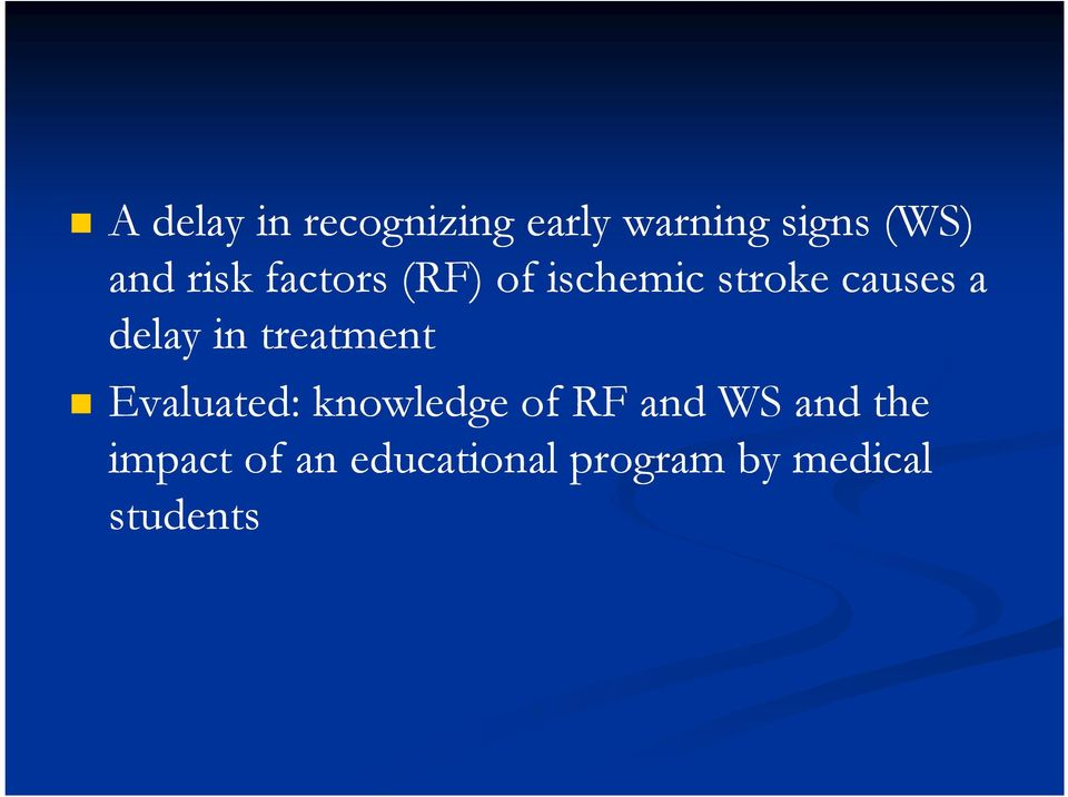 in treatment Evaluated: knowledge of RF and WS and