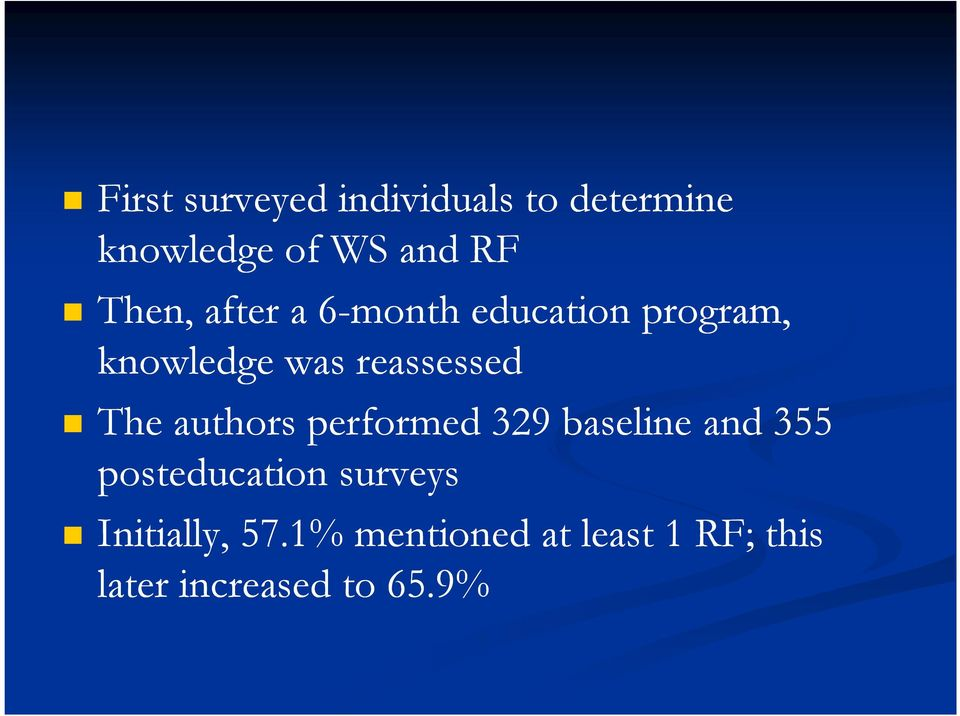 The authors performed 329 baseline and 355 posteducation surveys