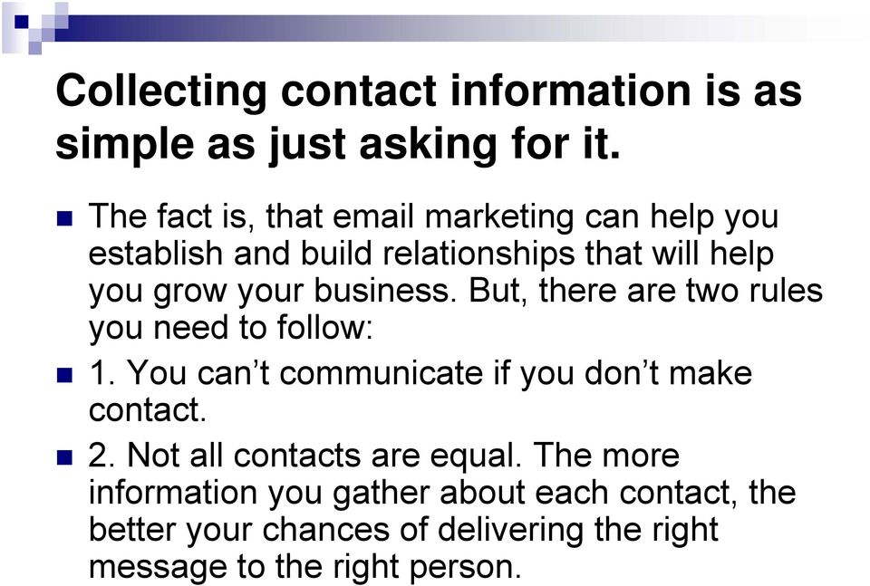 business. But, there are two rules you need to follow: 1. You can t communicate if you don t make contact. 2.
