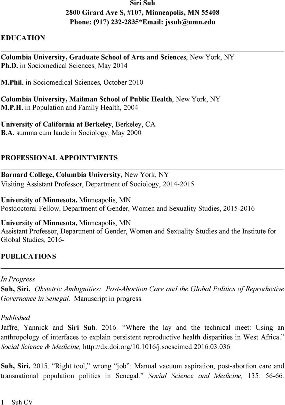 A. summa cum laude in Sociology, May 2000 PROFESSIONAL APPOINTMENTS Barnard College, Columbia University, New York, NY Visiting Assistant Professor, Department of Sociology, 2014-2015 University of