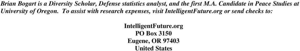 To assist with research expenses, visit IntelligentFuture.