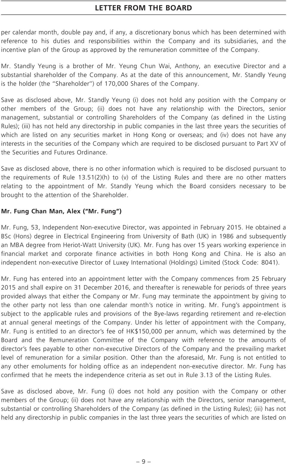 Yeung Chun Wai, Anthony, an executive Director and a substantial shareholder of the Company. As at the date of this announcement, Mr.