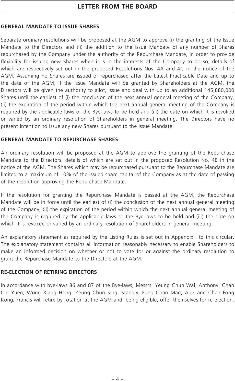 interests of the Company to do so, details of which are respectively set out in the proposed Resolutions Nos. 4A and 4C in the notice of the AGM.