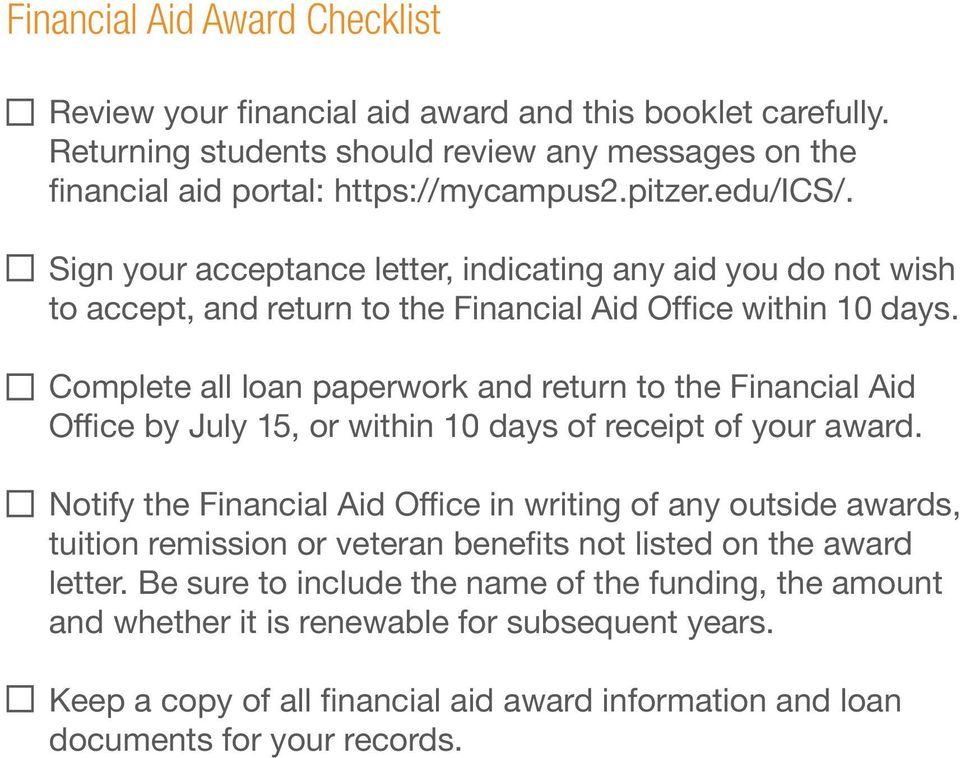 Complete all loan paperwork and return to the Financial Aid Office by July 15, or within 10 days of receipt of your award.