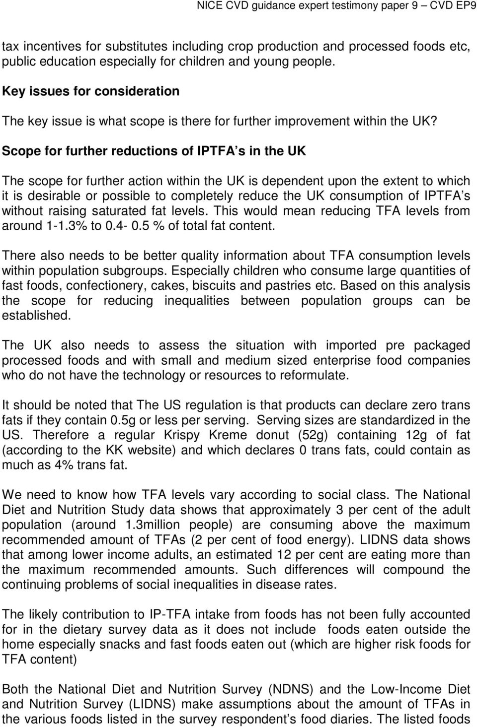 Scope for further reductions of IPTFA s in the UK The scope for further action within the UK is dependent upon the extent to which it is desirable or possible to completely reduce the UK consumption