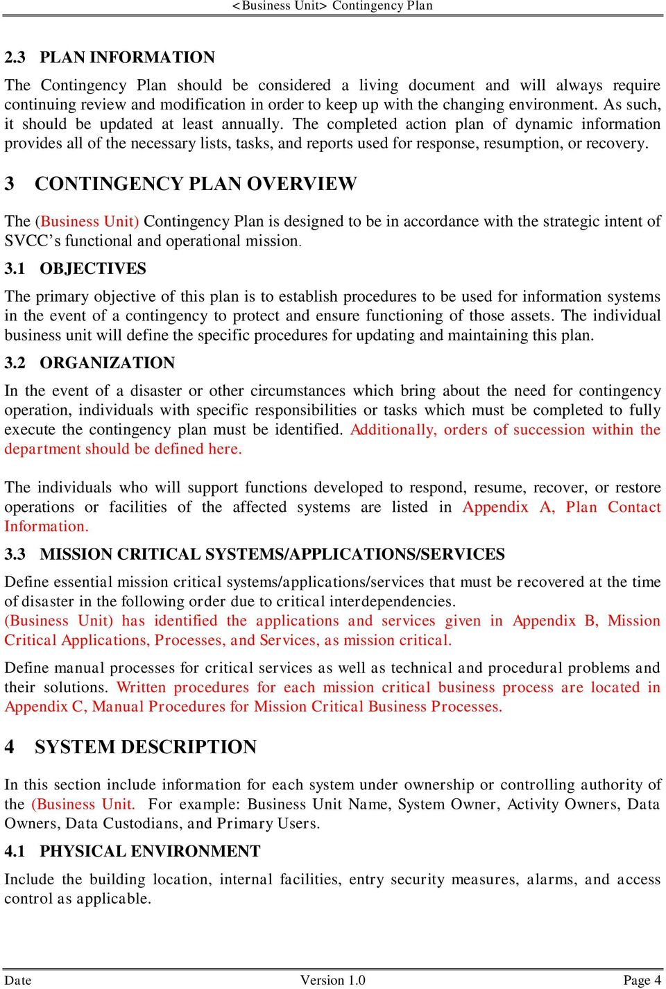 3 CONTINGENCY PLAN OVERVIEW The (Business Unit) Contingency Plan is designed to be in accordance with the strategic intent of SVCC s functional and operational mission. 3.