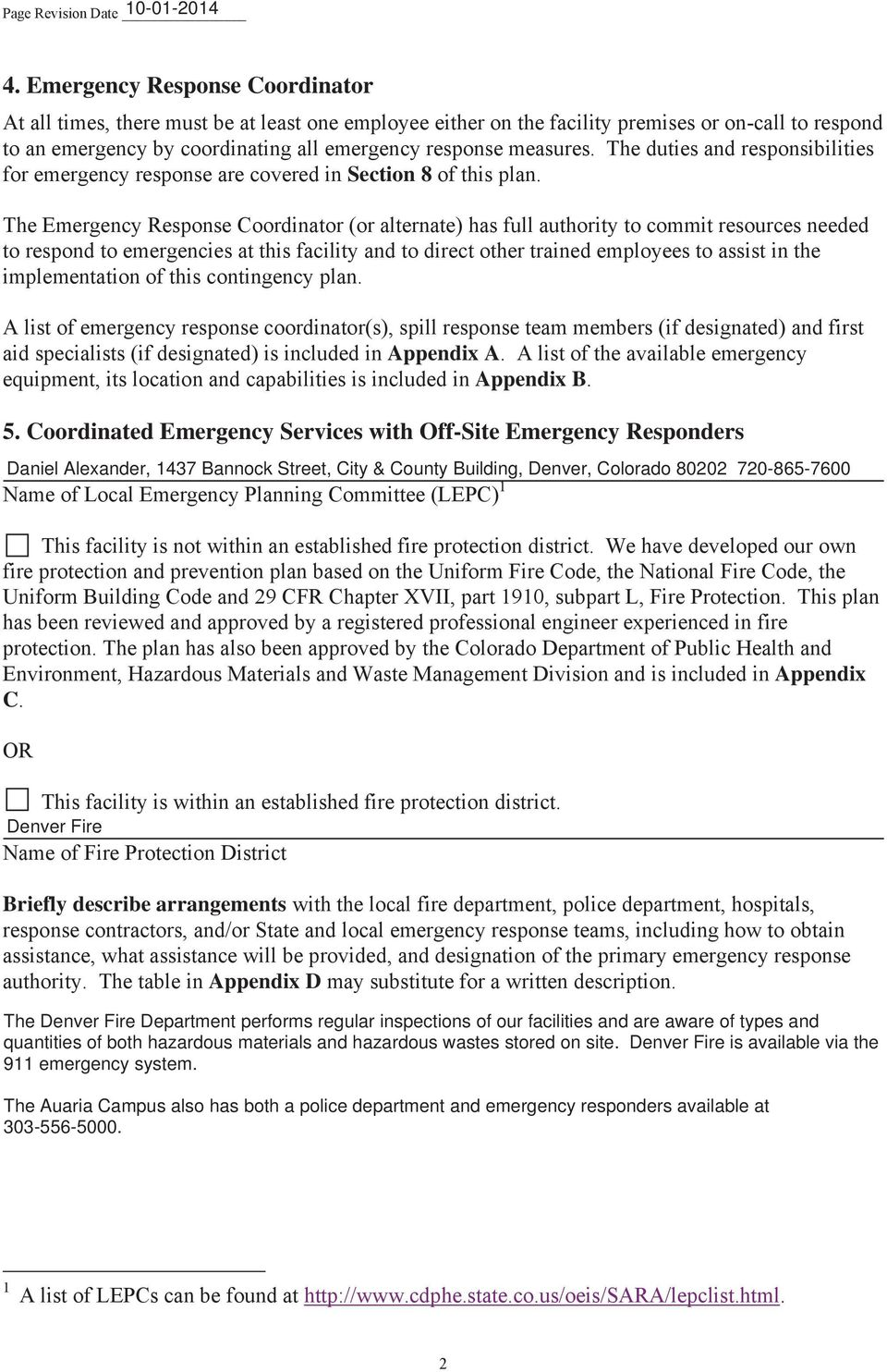 720-865-7600 Appendix C Denver Fire Briefly describe arrangements Appendix D The Denver Fire Department performs regular inspections of our facilities and are