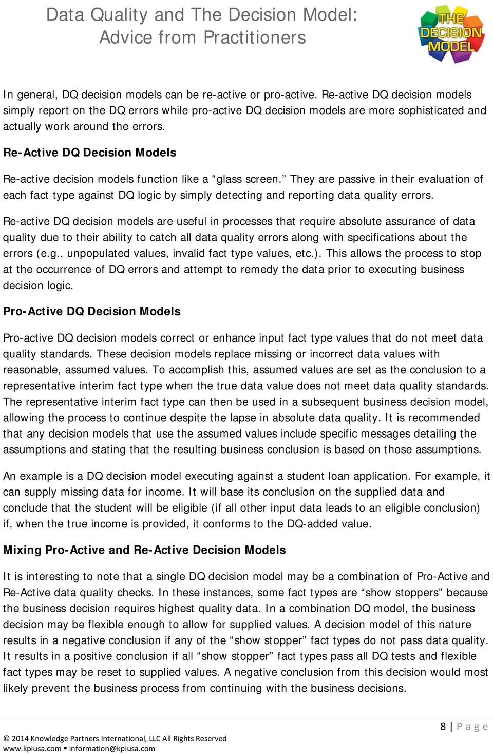 Re-Active DQ Decision Models Re-active decision models function like a glass screen.