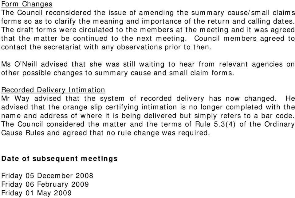 Council members agreed to contact the secretariat with any observations prior to then.