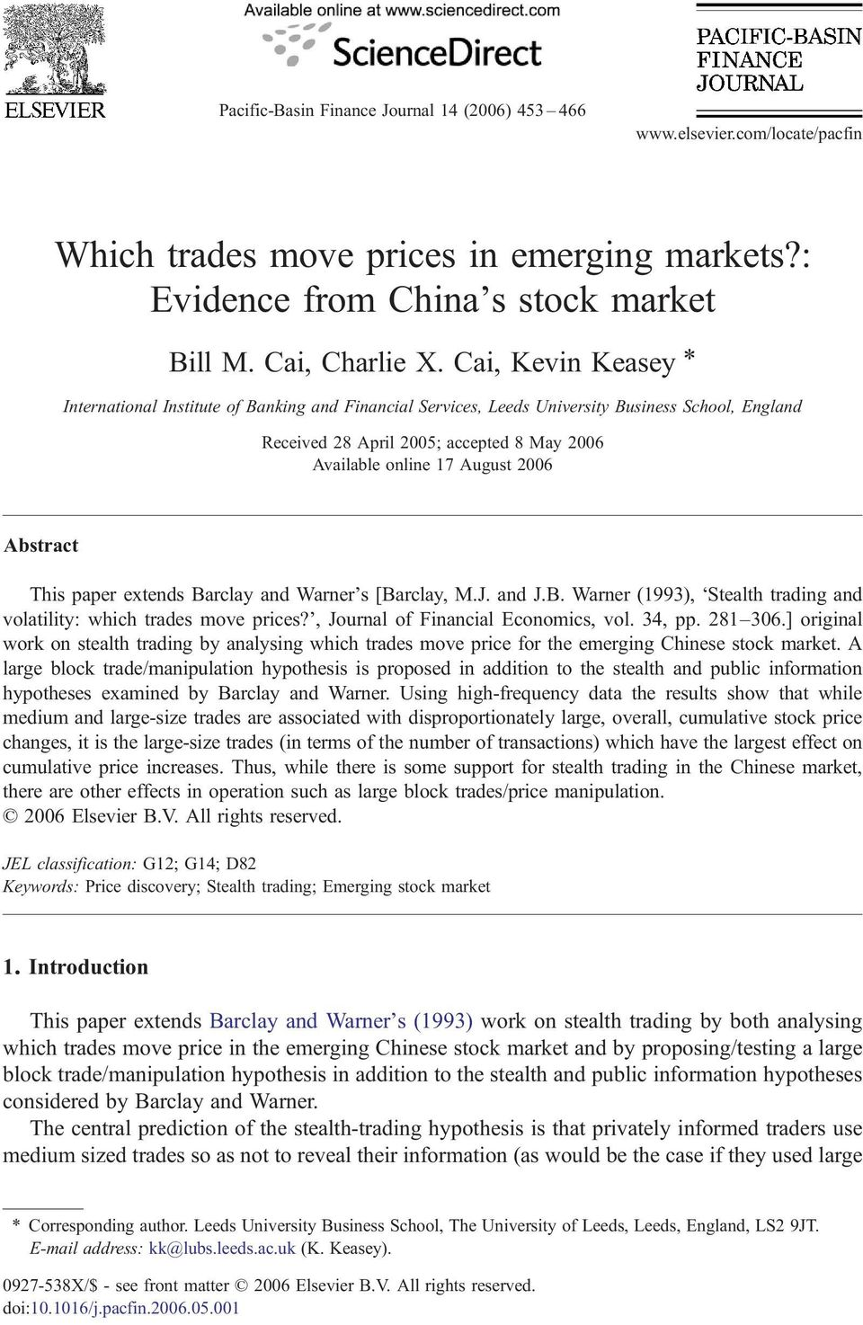 Abstract This paper extends Barclay and Warner's [Barclay, M.J. and J.B. Warner (1993), Stealth trading and volatility: which trades move prices?, Journal of Financial Economics, vol. 34, pp. 281 306.