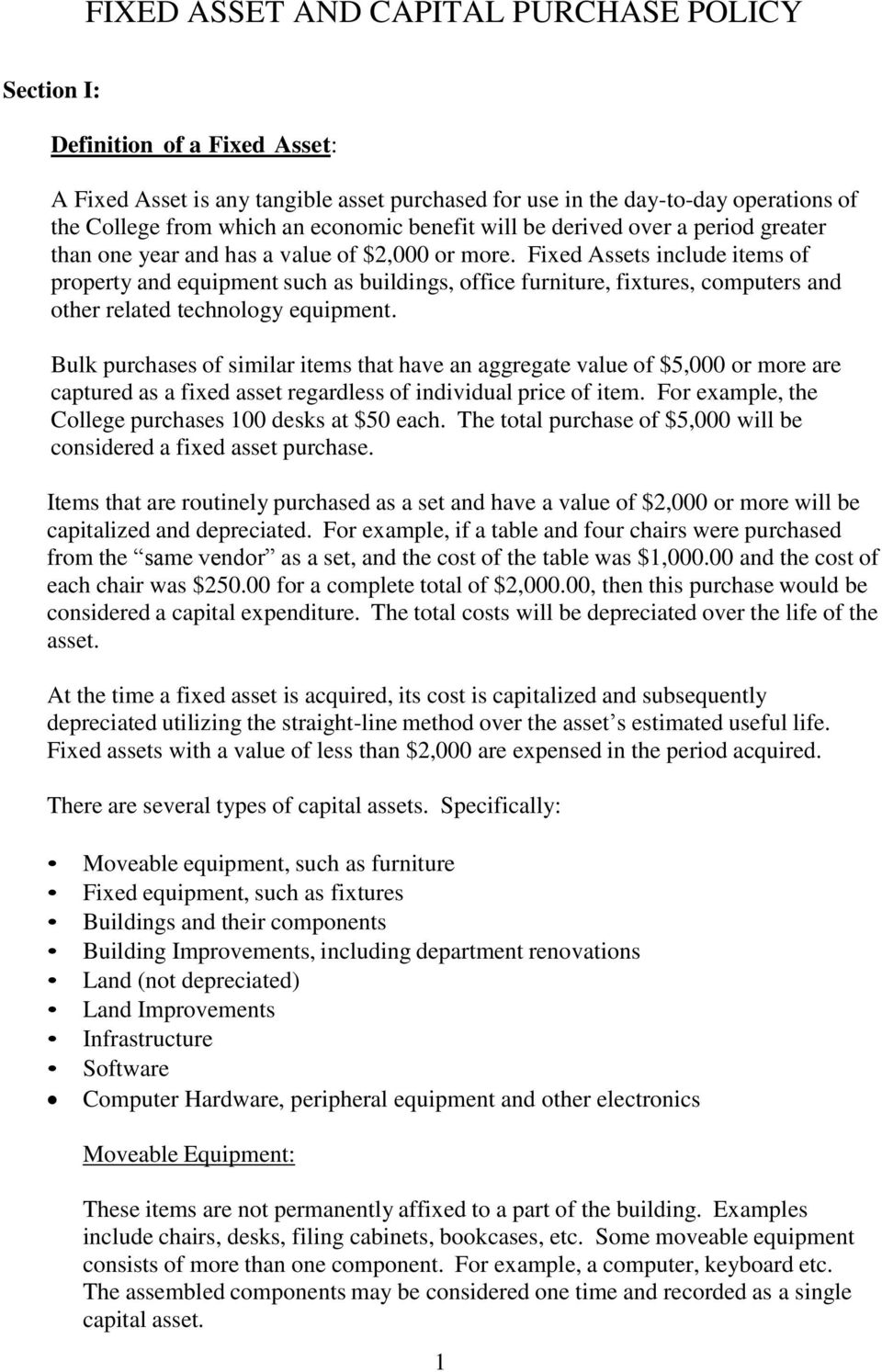 Fixed Assets include items of property and equipment such as buildings, office furniture, fixtures, computers and other related technology equipment.