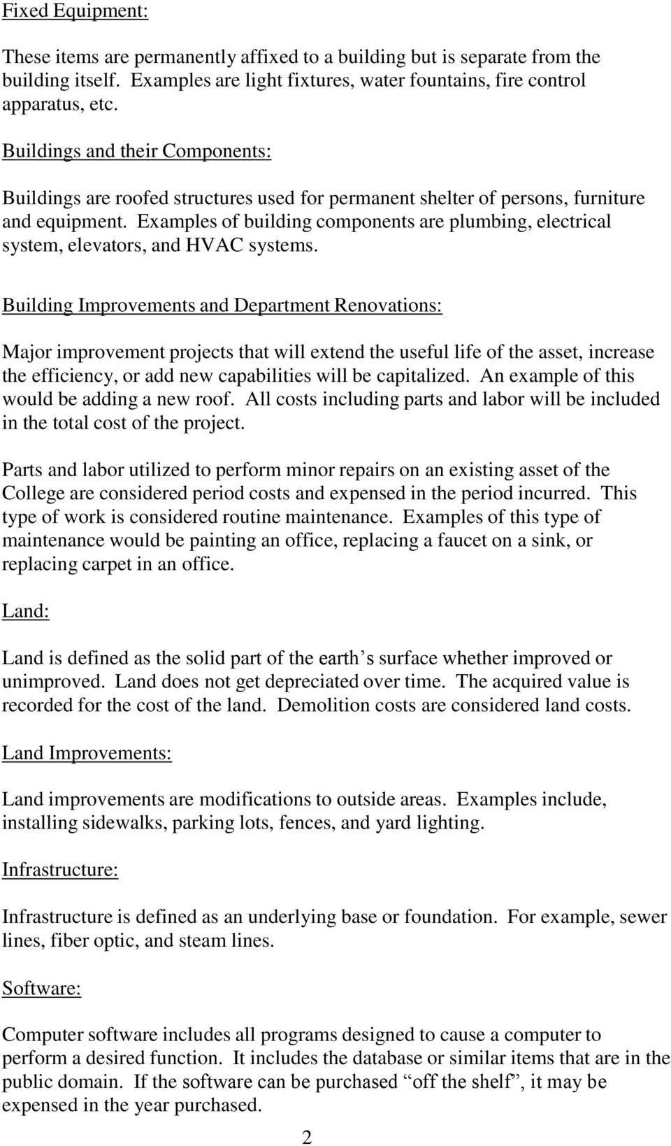 Examples of building components are plumbing, electrical system, elevators, and HVAC systems.