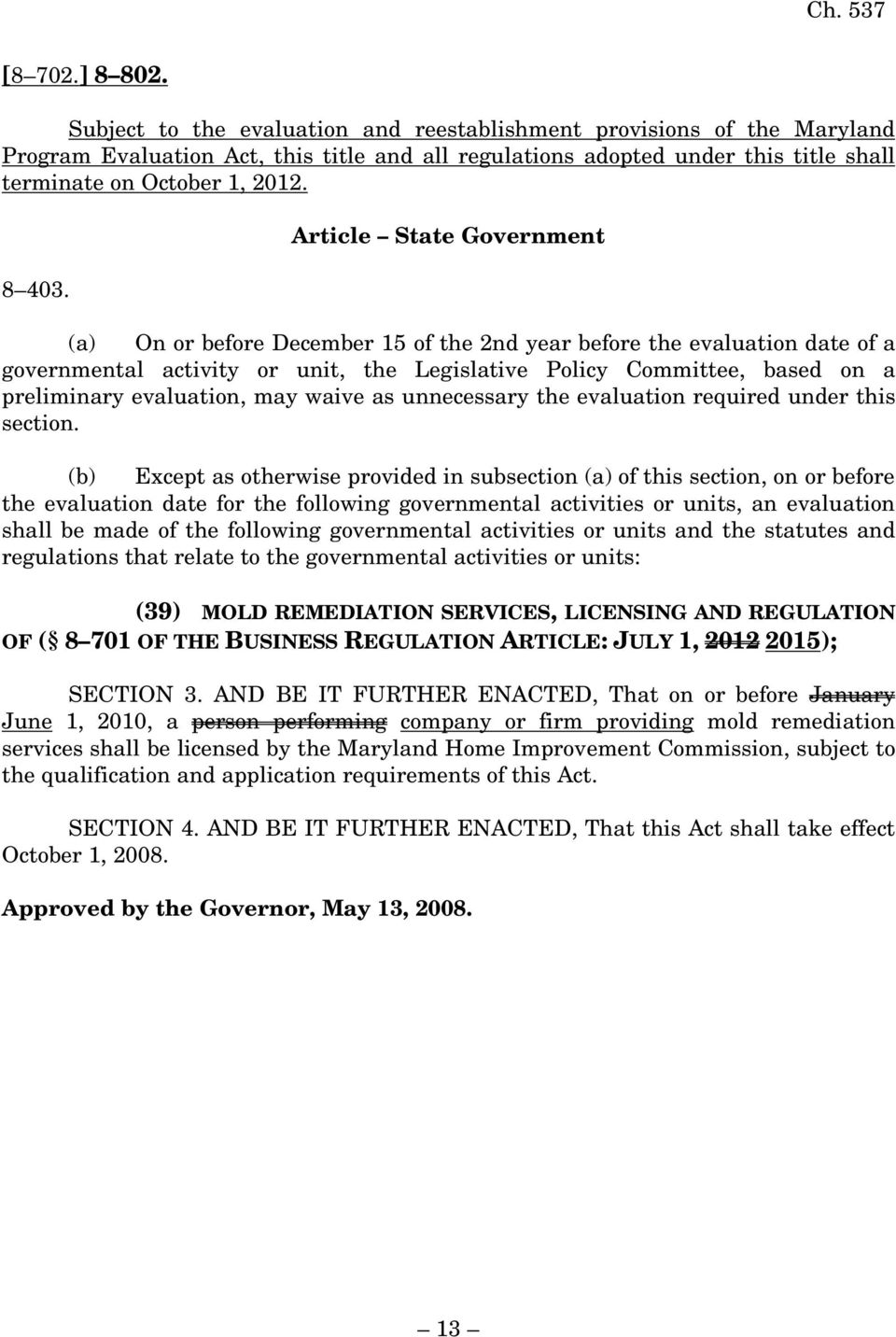 Article State Government (a) On or before December 15 of the 2nd year before the evaluation date of a governmental activity or unit, the Legislative Policy Committee, based on a preliminary