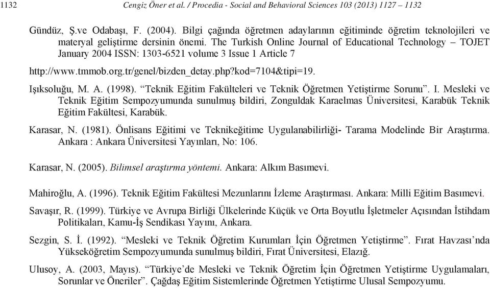 The Turkish Online Journal of Educational Technology TOJET January 2004 ISSN: 1303-6521 volume 3 Issue 1 Article 7 http://www.tmmob.org.tr/genel/bizden_detay.php?kod=7104&tipi=19. I ksolu u, M. A. (1998).