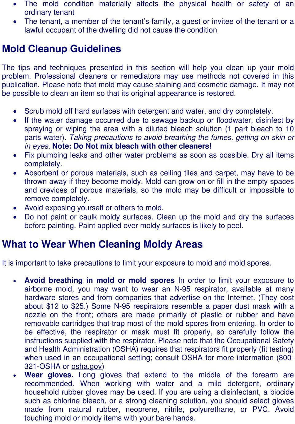 Professional cleaners or remediators may use methods not covered in this publication. Please note that mold may cause staining and cosmetic damage.