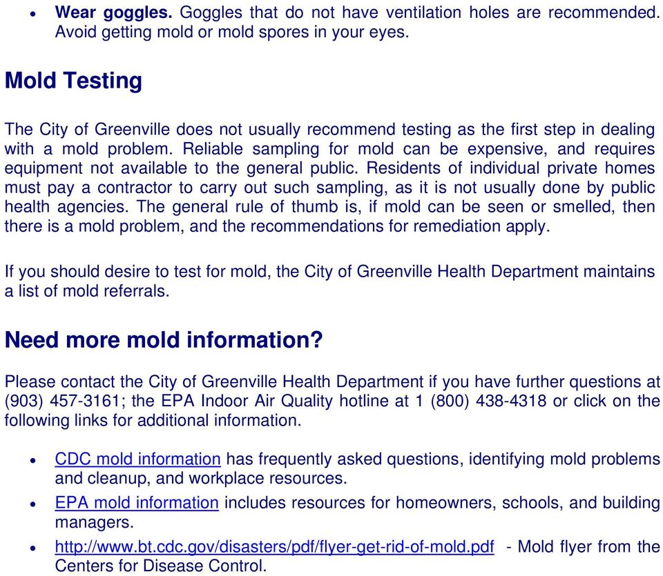 Reliable sampling for mold can be expensive, and requires equipment not available to the general public.