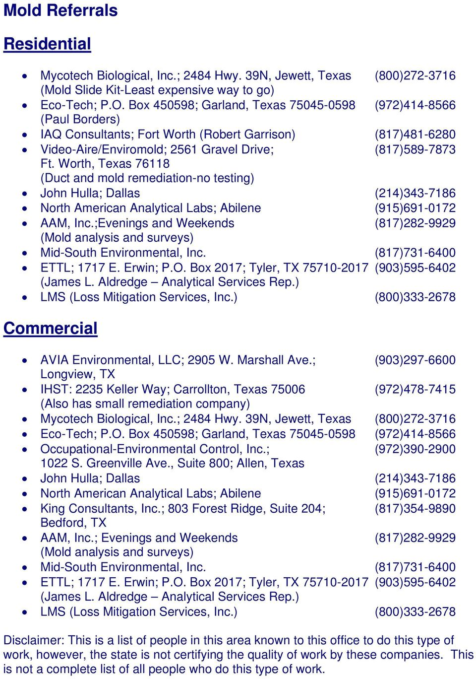 Worth, Texas 76118 (Duct and mold remediation-no testing) John Hulla; Dallas (214)343-7186 North American Analytical Labs; Abilene (915)691-0172 AAM, Inc.