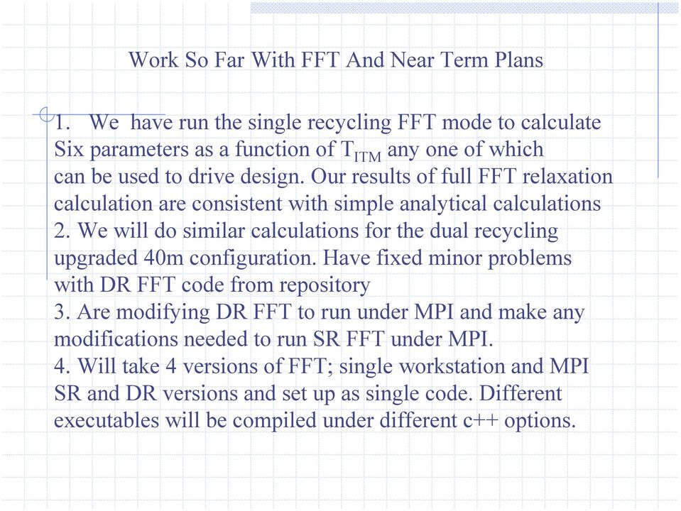 Our results of full FFT relaxation calculation are consistent with simple analytical calculations 2.