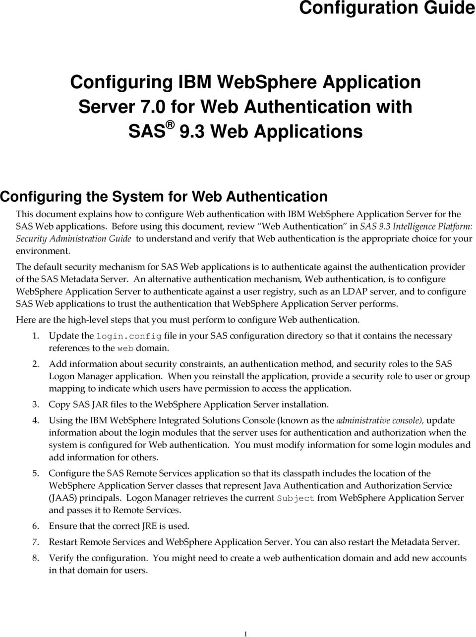 Before using this document, review Web Authentication in SAS 9.
