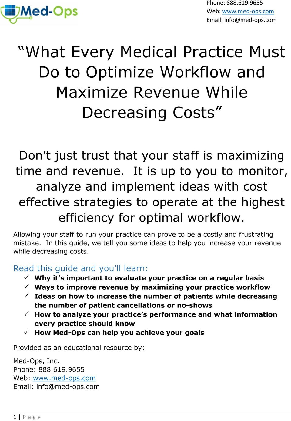 Allowing your staff to run your practice can prove to be a costly and frustrating mistake. In this guide, we tell you some ideas to help you increase your revenue while decreasing costs.