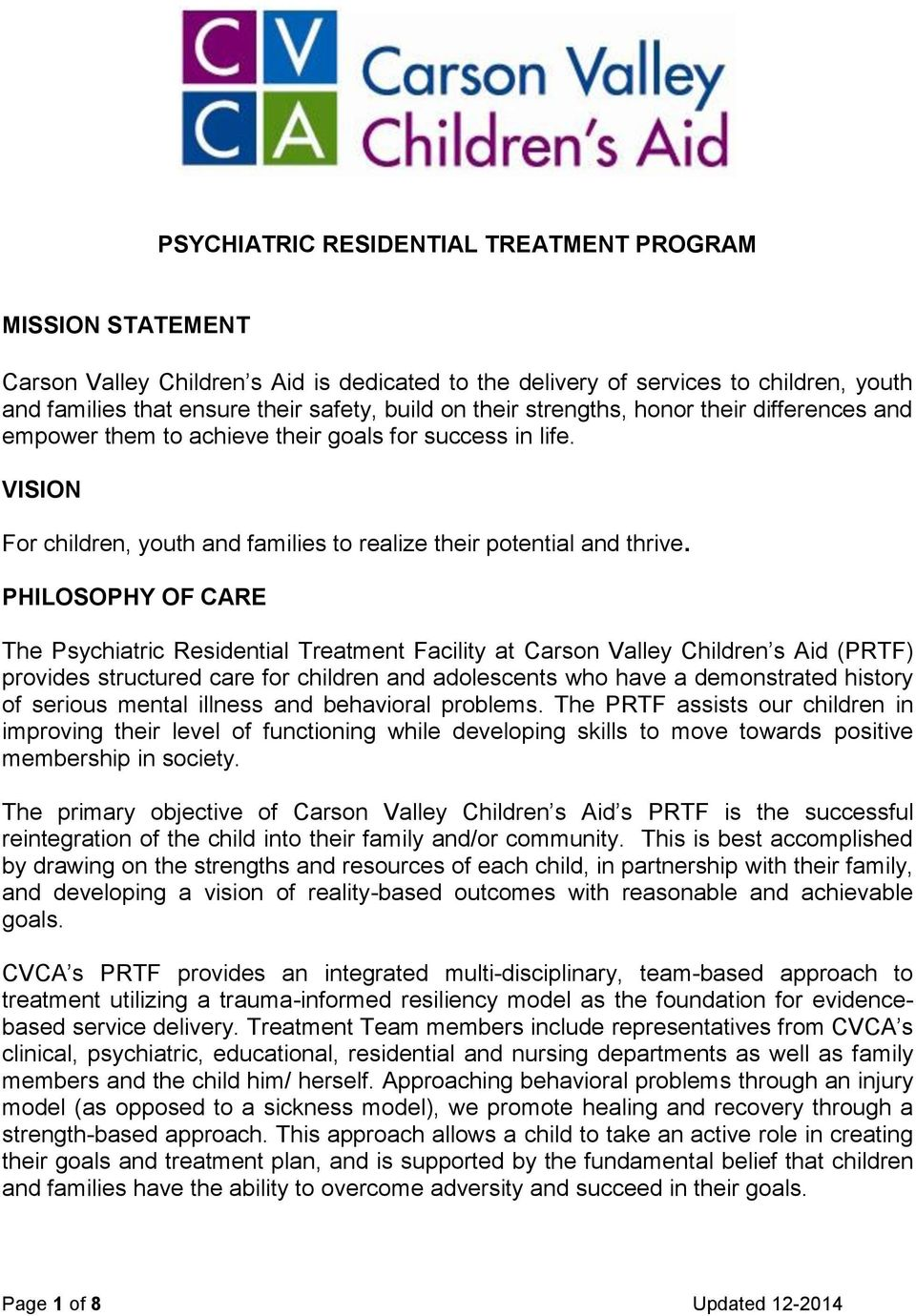PHILOSOPHY OF CARE The Psychiatric Residential Treatment Facility at Carson Valley Children s Aid (PRTF) provides structured care for children and adolescents who have a demonstrated history of