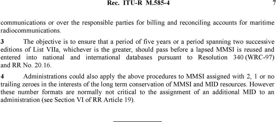 entered into national and international databases pursuant to Resolution 340 (WRC-97) and RR No. 20.16.