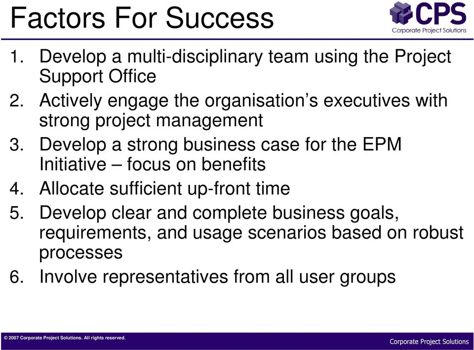 Develop a strong business case for the EPM Initiative focus on benefits 4.