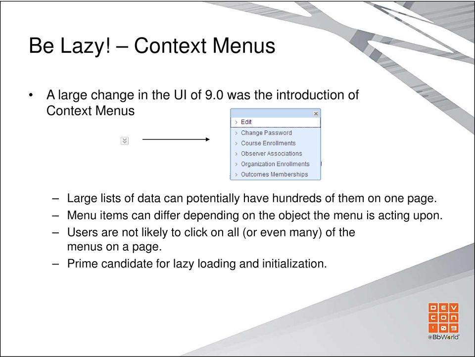 of them on one page. Menu items can differ depending on the object the menu is acting upon.